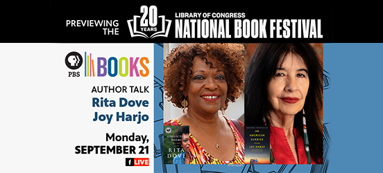 "A graphic with two headshots of women reads: ""Previewing 20 Years Library of Congress National Book Festival, Author Talk Rita Dove, Joy Harjo, Monday September 21."""