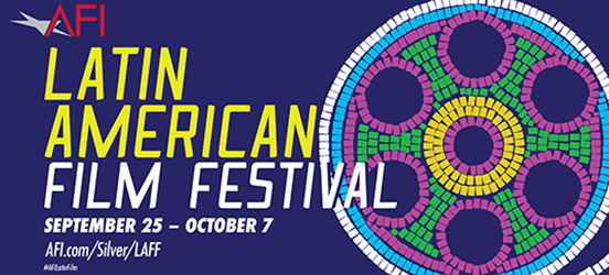 "A graphic reads: ""AFI Latin American Film Festival September 25 to October 7 AFI/Silver/LAFF"